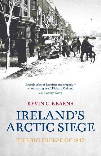 9780717154487: Ireland's Arctic Siege: The Big Freeze of 1947