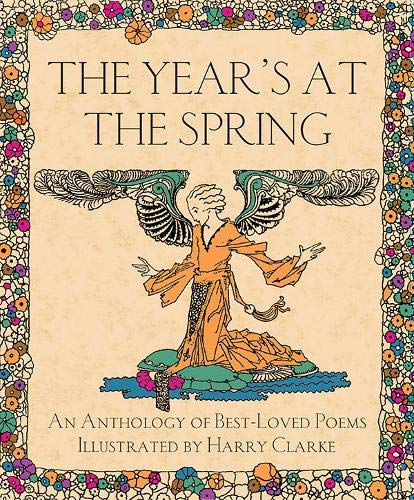 9780717158225: The Year's at the Spring: An Anthology of Best-Loved Poems Illustrated by Harry Clarke