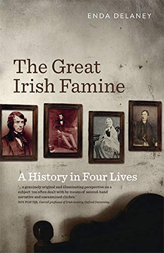 9780717160105: The Great Irish Famine: A History in Four Lives