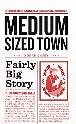 Medium Sized Town, Fairly Big Story : Ronan Casey