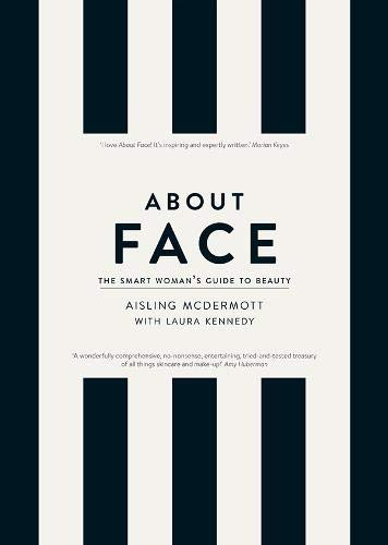 9780717162352: About Face: The Skincare and Make-Up Bible for the Changing Face of Beauty