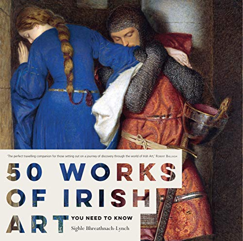 9780717166558: 50 Works of Irish Art You Need to Know