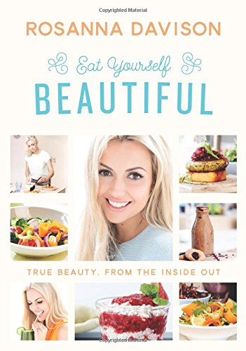 9780717166992: Eat Yourself Beautiful: True Beauty, from the Inside Out