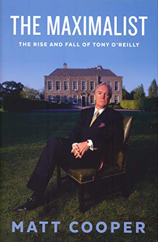 9780717167210: The Maximalist: The Rise and Fall of Tony O'Reilly