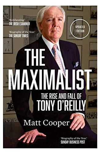 9780717171460: The Maximalist: The Rise and Fall of Tony O'Reilly