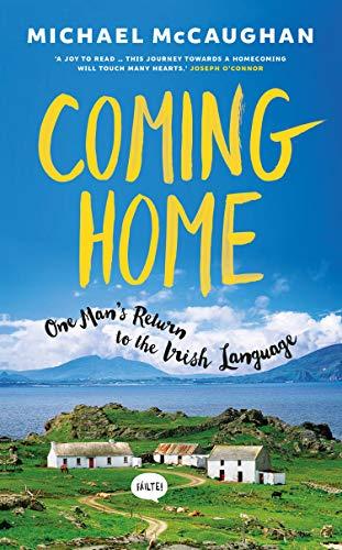 9780717171590: Coming Home: One man's return to the Irish Language