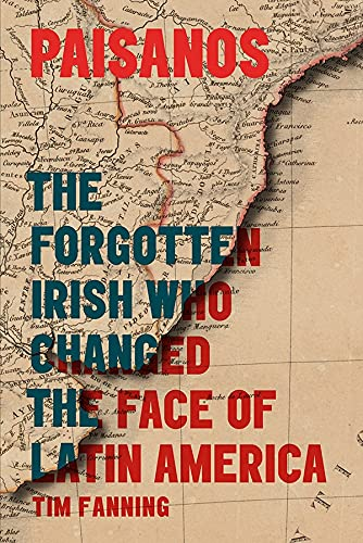 9780717171811: Paisanos: The Forgotten Irish Who Changed the Face of Latin America
