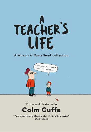 9780717180868: A Teacher's Life: A When's it Hometime Collection