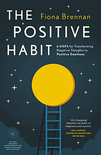 9780717183302: The Positive Habit: 6 Steps for Transforming Negative Thoughts to Positive Emotions