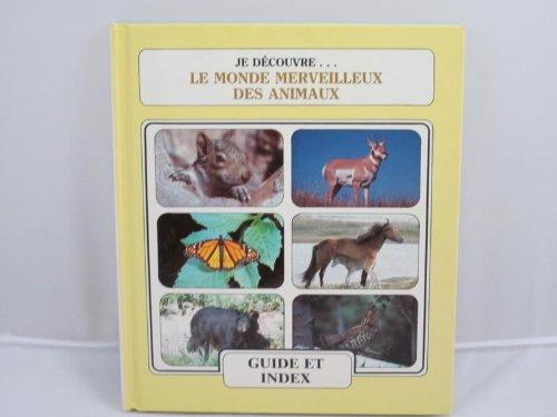 9780717216048: Guide Et Index (Je Decouvre... Le Monde Merveilleux Des Animaux, Guide and Index)