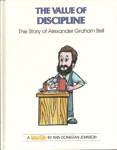 9780717218875: The Value of Discipline: The Story of Alexander Graham Bell (Valuetales)