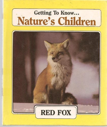 Red Fox and River Otters (Getting to Know Nature's Children): Merebeth Switzer, Laima Dingwall