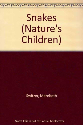 Snakes (Nature's Children) (0717219291) by Katherine Grier; Merebeth Switzer