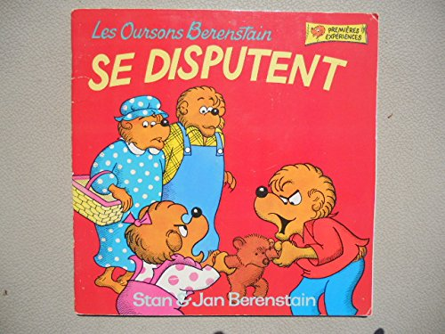 Les Oursons Berenstain se disputent (Premi?res exp?riences): Stan & Jan Berenstain