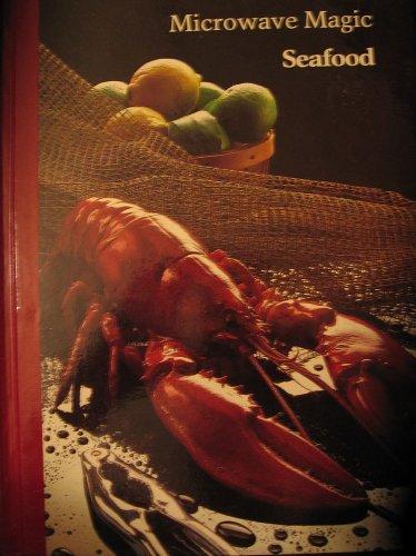 Microwave Magic Seafood: Denis Bissonette