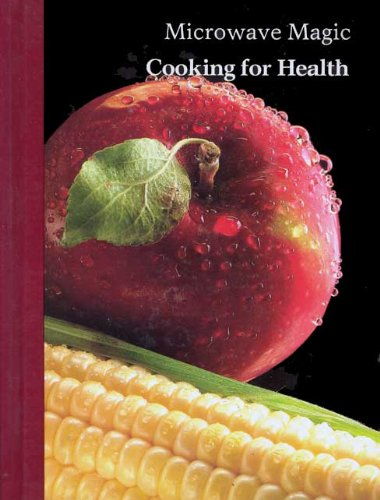 Microwave Magic Volume 19 Cooking for Health