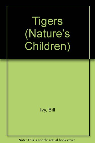 Tigers (Nature's Children) (0717224899) by Ivy, Bill