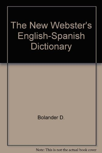 The New Webster's English-Spanish Dictionary: Bolander, D.