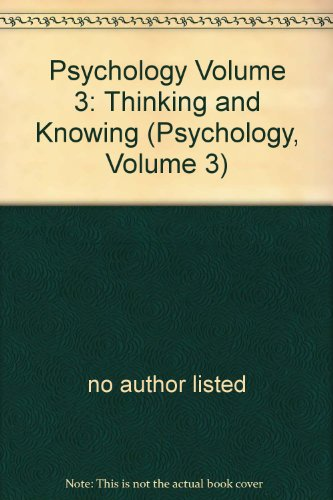 9780717256587: Psychology Volume 3: Thinking and Knowing (Psychology, Volume 3)