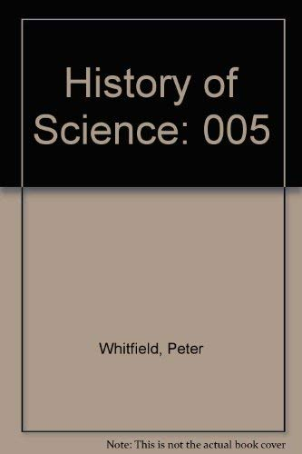History of Science, Vol. 5: The Scientific Revolution (071725707X) by Peter Whitfield