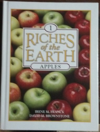 9780717257133: Apples (Franck, Irene M. Riches of the Earth, V. 1.)