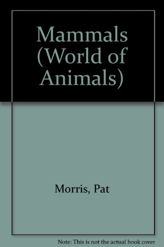 Mammals (World of Animals) (0717257479) by Amy-Jane Beer; Erica Bower; Pat Morris