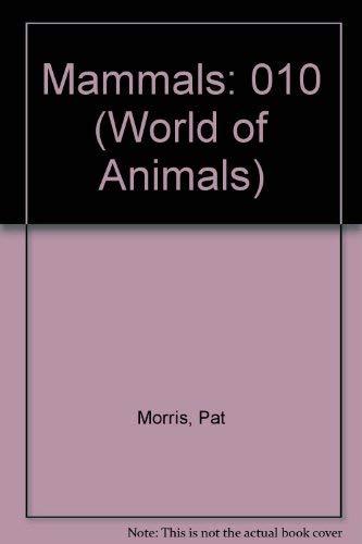 Mammals (World of Animals): Pat Morris, Amy-Jane Beer, Erica Bower