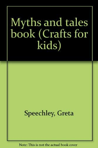 9780717257768: Myths and tales book (Crafts for kids)