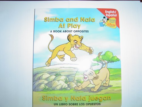 9780717266067: Simba and Nala At Play/Simba y Nala juegan (Baby's First Disney Books-A Book About Opposites)