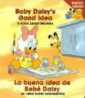 9780717266142: Baby Daisy's Good Idea La buena idea de Bebe daisy (Baby's First Disney Books English/Spanish)