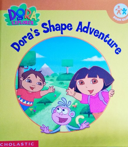 Dora's Shape Adventure (Dora the Explorer): Susan Hood; Illustrator-Steve Savitsky; ...