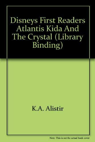 9780717266579: Disneys First Readers Atlantis Kida and the Crystal