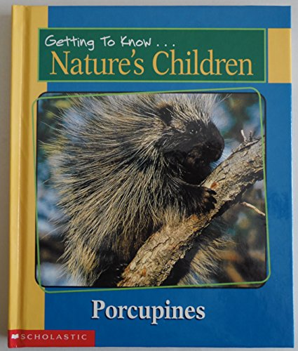 Getting to Know Nature's Children: Porcupines / Grizzly Bears: Laima Dingwall