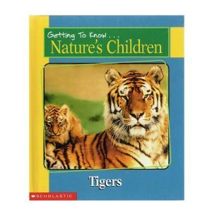 9780717266906: Getting to Know Nature's Children: Tigers / Giraffes