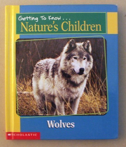 9780717266982: Getting to Know Nature's Children: Wolves / Whales