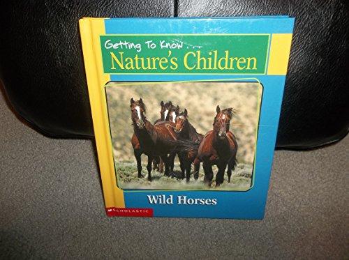 Getting to Know Nature's Children: Wild Horses: Harbury, Martin