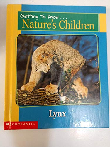 Getting to Know Nature's Children: Lynx / Sea Lions (0717267016) by Mark Shawver; Merebeth Switzer