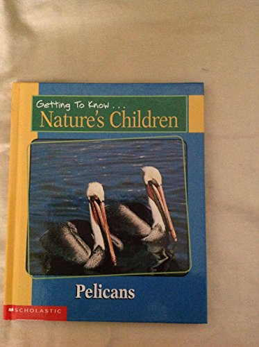 9780717267057: Getting to Know Nature's Childen: Pelicans / Snakes