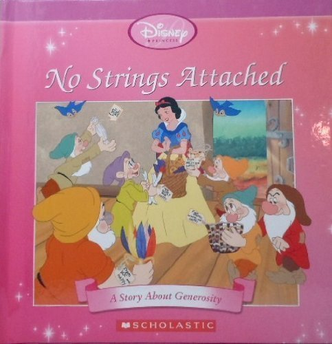9780717268184: No Strings Attached: A Story About Generosity (Disney Princess: Snow White)