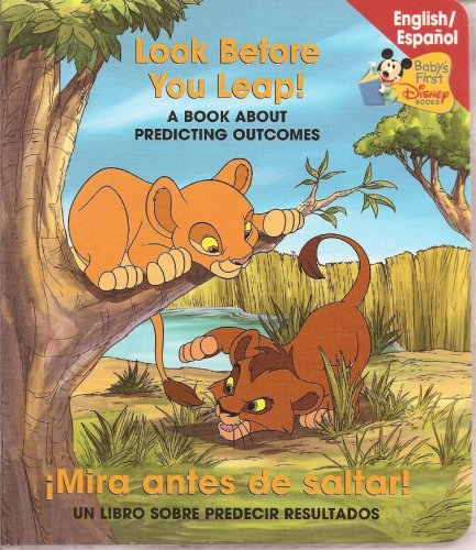 9780717268498: Look Before You Leap / Mira antes de saltar - English / Espanol (Bilingual): A Book About Predicting Outcomes (Baby's First Disney Books)