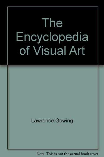 The Encyclopedia of Visual Art (10 Volume Set): Editor-Lawrence Gowing