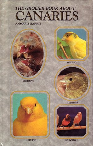 The Grolier Book About Canaries [Hardcover]