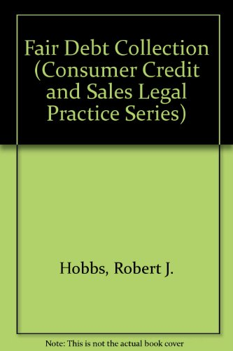 9780717271610: Fair Debt Collection (Consumer Credit and Sales Legal Practice Series)
