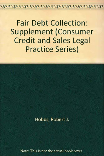9780717271627: Fair Debt Collection: Supplement (Consumer Credit and Sales Legal Practice Series)