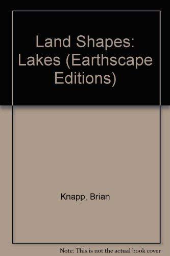 Land Shapes: Lakes (Earthscape Editions): Knapp, Brian