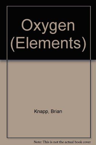 Oxygen (Elements): Brian Knapp