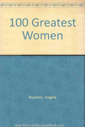 100 Greatest Women: Angela Royston