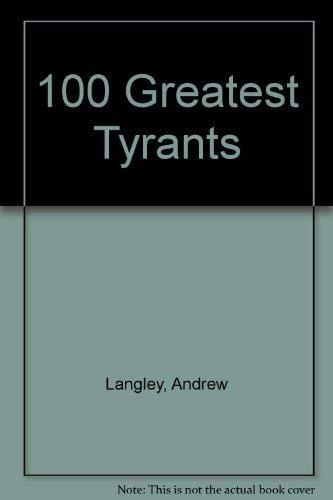 9780717276882: 100 Greatest Tyrants