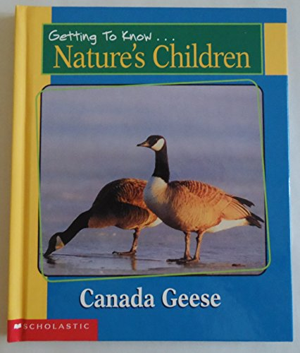 Canada Geese and Hippopotamuses : Getting to Know Nature's Children (Getting to Know Nature&#...