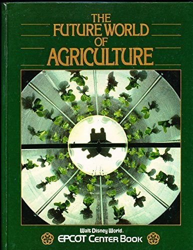 9780717281428: The future world of agriculture (Walt Disney World EPCOT Center book)